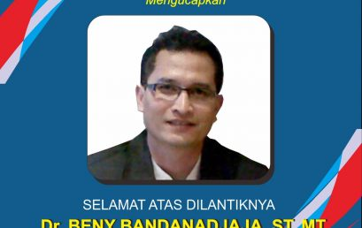 Selamat Atas Dilantiknya Dr. Beny Bandanadjaja, ST. MT.